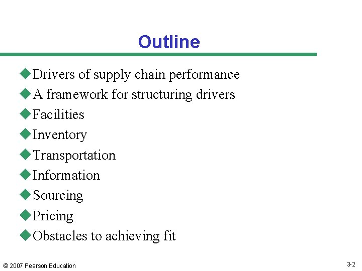 Outline u. Drivers of supply chain performance u. A framework for structuring drivers u.
