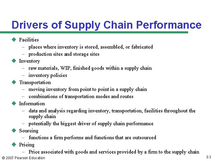 Drivers of Supply Chain Performance u Facilities – places where inventory is stored, assembled,