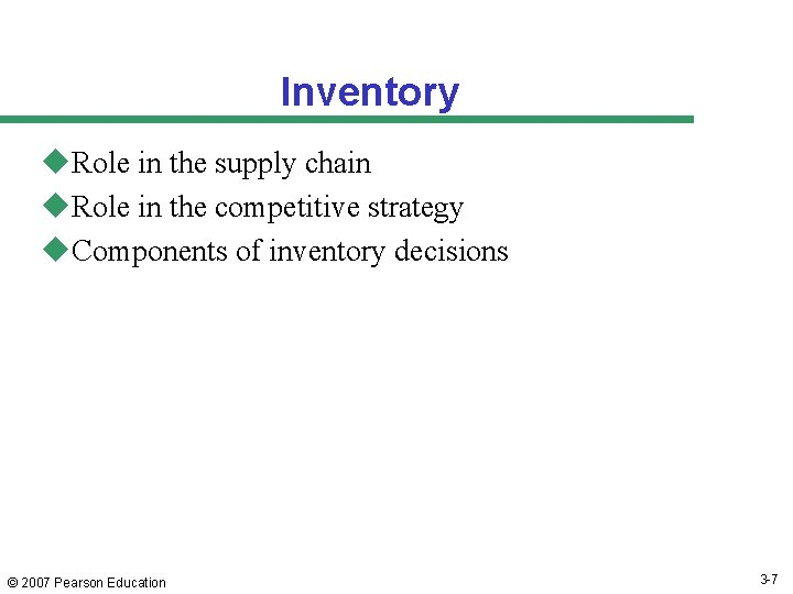 Inventory u. Role in the supply chain u. Role in the competitive strategy u.