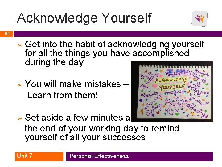 Acknowledge Yourself 10 ➤ Get into the habit of acknowledging yourself for all the