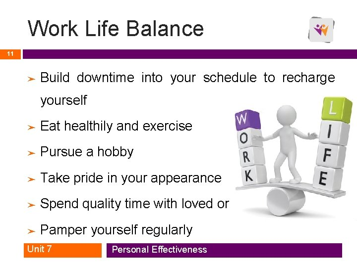 Work Life Balance 11 ➤ Build downtime into your schedule to recharge yourself ➤