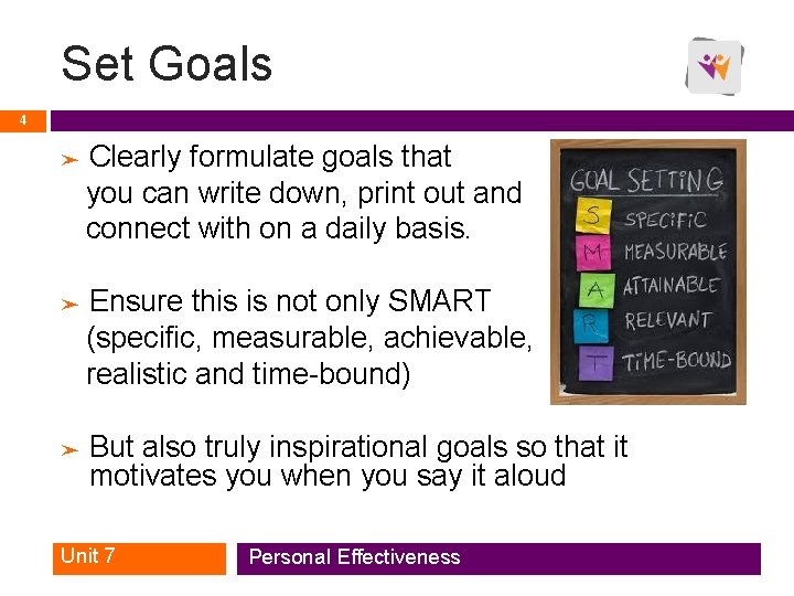 Set Goals 4 Clearly formulate goals that you can write down, print out and