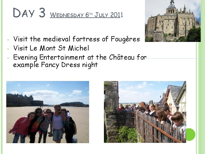 DAY 3 - WEDNESDAY 6 TH JULY 2011 Visit the medieval fortress of Fougères