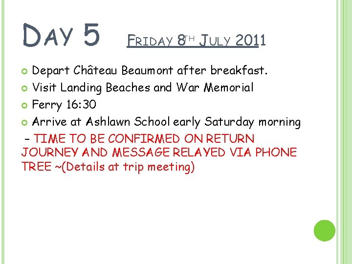 DAY 5 FRIDAY 8 TH JULY 2011 Depart Château Beaumont after breakfast. Visit Landing