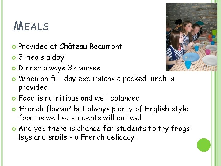 MEALS Provided at Château Beaumont 3 meals a day Dinner always 3 courses When