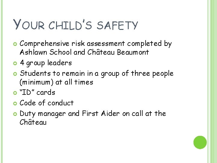 YOUR CHILD'S SAFETY Comprehensive risk assessment completed by Ashlawn School and Château Beaumont 4