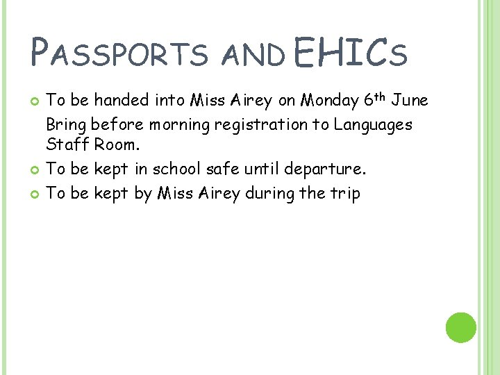 PASSPORTS AND EHICS To be handed into Miss Airey on Monday 6 th June
