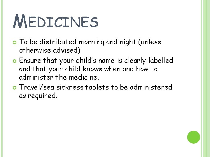 MEDICINES To be distributed morning and night (unless otherwise advised) Ensure that your child's