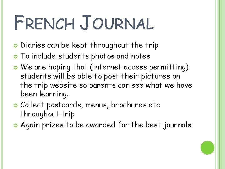FRENCH JOURNAL Diaries can be kept throughout the trip To include students photos and
