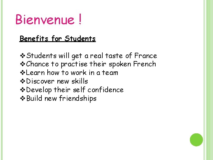 Bienvenue ! Benefits for Students v. Students will get a real taste of France