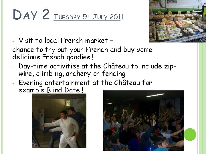 DAY 2 T UESDAY 5 TH JULY 2011 Visit to local French market –