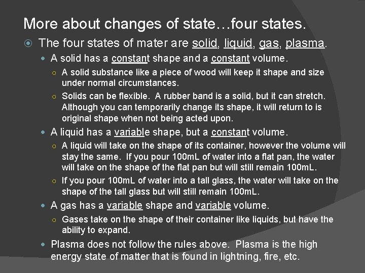 More about changes of state…four states. The four states of mater are solid, liquid,