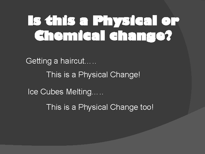 Is this a Physical or Chemical change? Getting a haircut…. . This is a