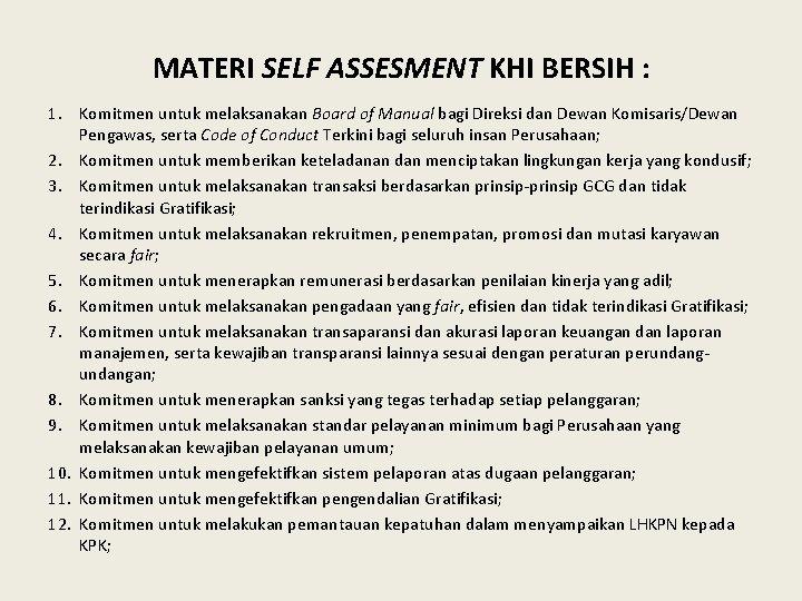 MATERI SELF ASSESMENT KHI BERSIH : 1. Komitmen untuk melaksanakan Board of Manual bagi