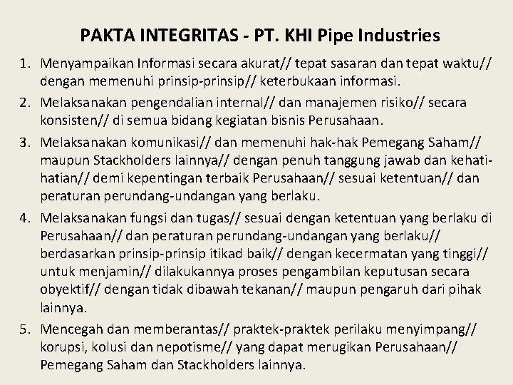 PAKTA INTEGRITAS - PT. KHI Pipe Industries 1. Menyampaikan Informasi secara akurat// tepat sasaran