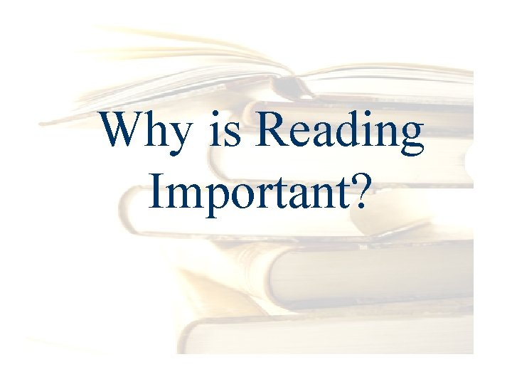 Why is Reading Important?