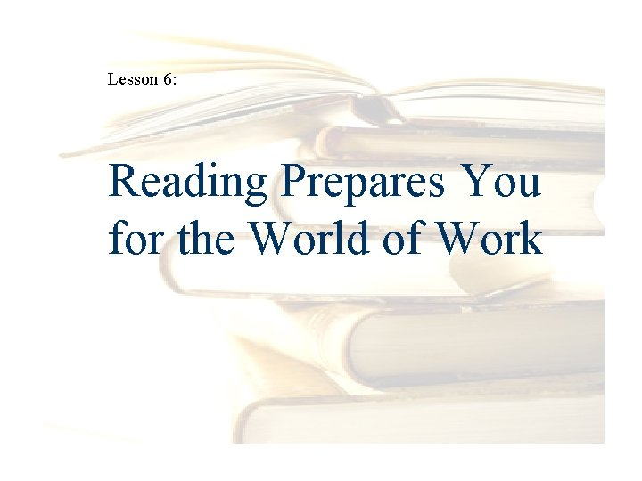 Lesson 6: Reading Prepares You for the World of Work