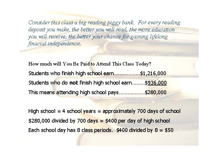 Consider this class a big reading piggy bank. For every reading deposit you make,