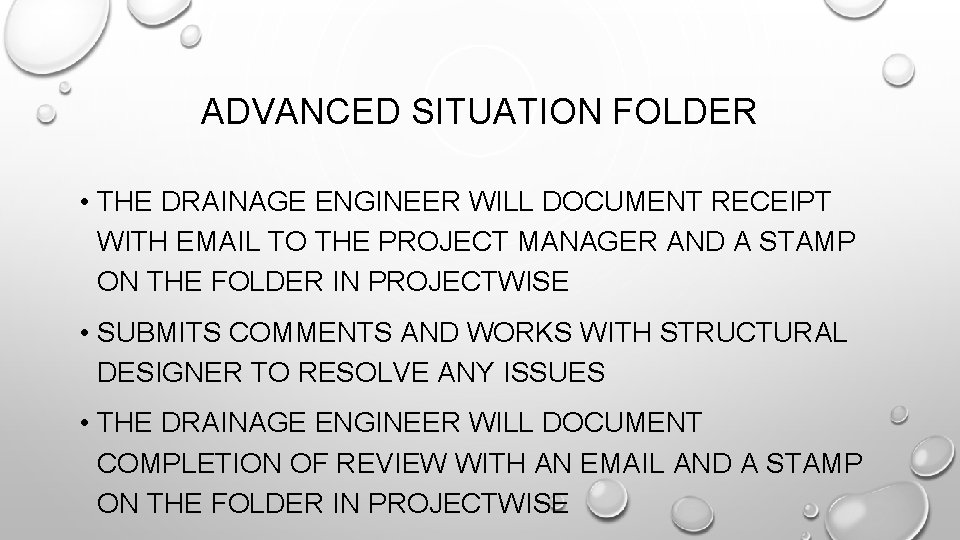 ADVANCED SITUATION FOLDER • THE DRAINAGE ENGINEER WILL DOCUMENT RECEIPT WITH EMAIL TO THE