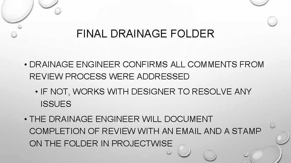 FINAL DRAINAGE FOLDER • DRAINAGE ENGINEER CONFIRMS ALL COMMENTS FROM REVIEW PROCESS WERE ADDRESSED