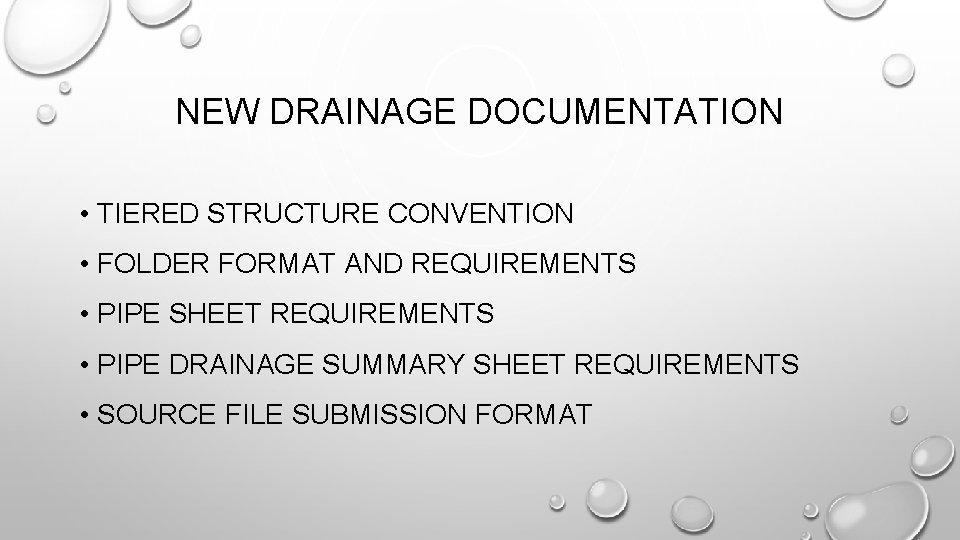 NEW DRAINAGE DOCUMENTATION • TIERED STRUCTURE CONVENTION • FOLDER FORMAT AND REQUIREMENTS • PIPE