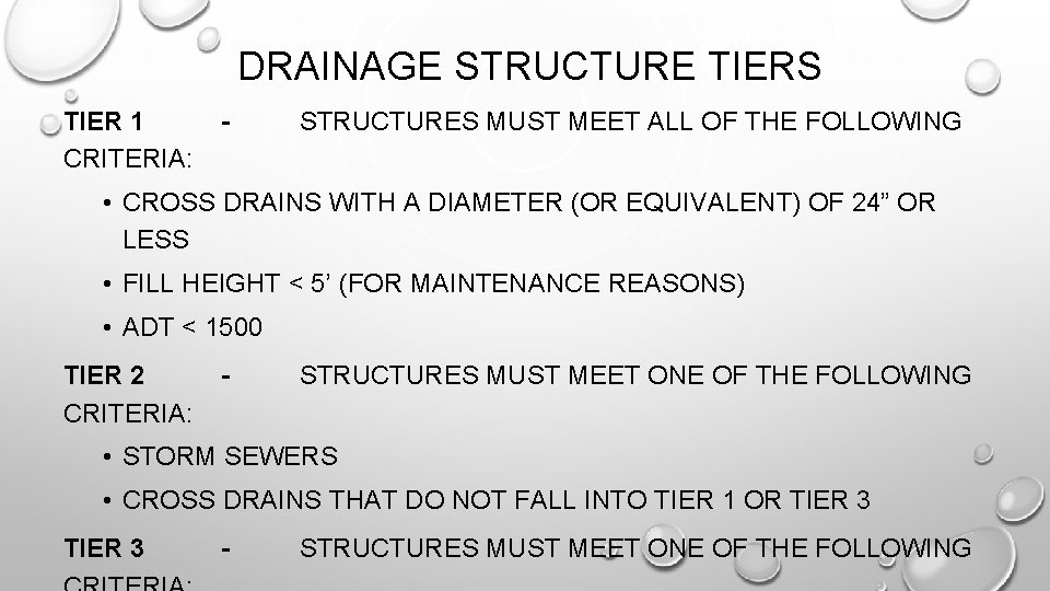 DRAINAGE STRUCTURE TIERS TIER 1 CRITERIA: - STRUCTURES MUST MEET ALL OF THE FOLLOWING