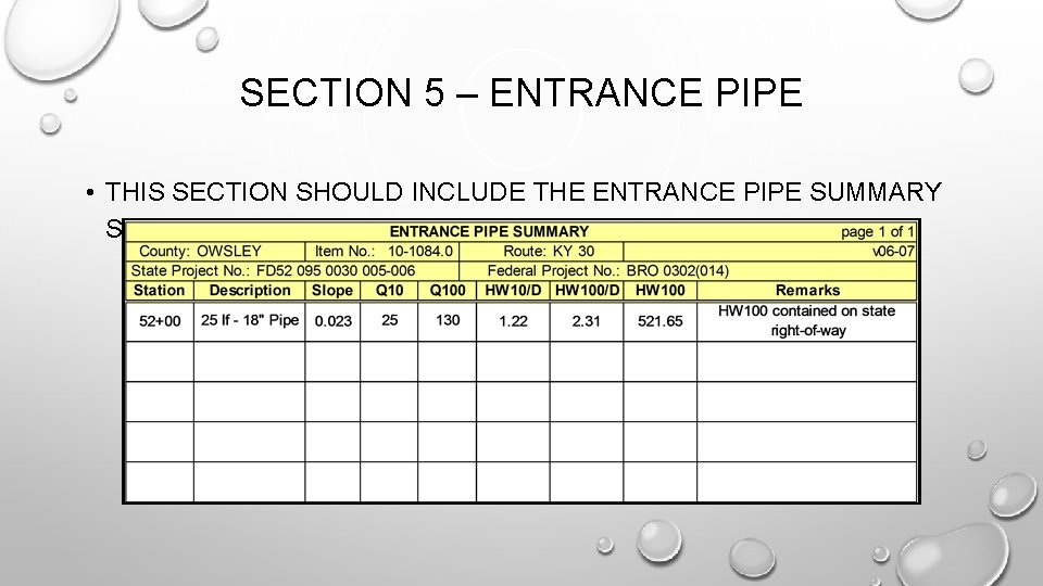 SECTION 5 – ENTRANCE PIPE • THIS SECTION SHOULD INCLUDE THE ENTRANCE PIPE SUMMARY