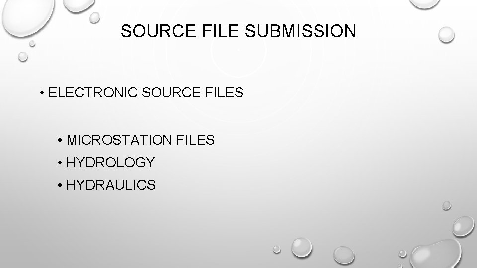 SOURCE FILE SUBMISSION • ELECTRONIC SOURCE FILES • MICROSTATION FILES • HYDROLOGY • HYDRAULICS