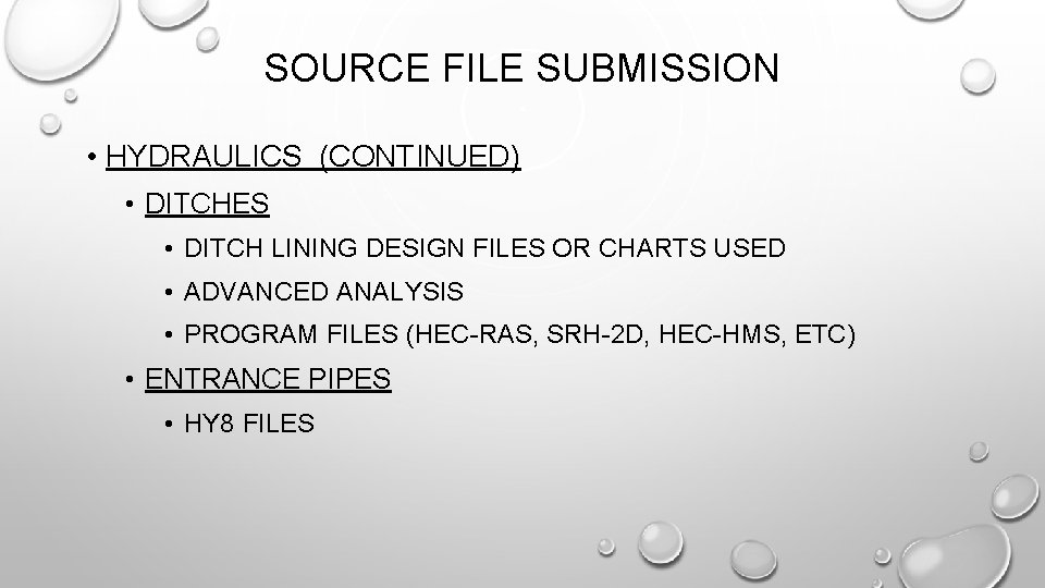 SOURCE FILE SUBMISSION • HYDRAULICS (CONTINUED) • DITCHES • DITCH LINING DESIGN FILES OR