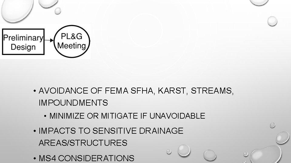 • AVOIDANCE OF FEMA SFHA, KARST, STREAMS, IMPOUNDMENTS • MINIMIZE OR MITIGATE IF