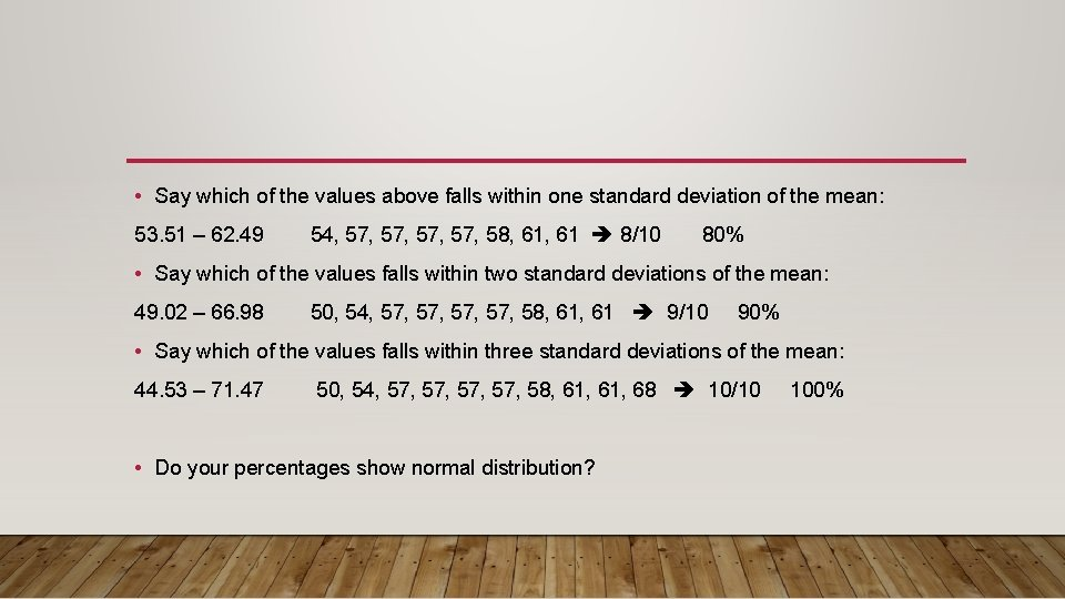 • Say which of the values above falls within one standard deviation of