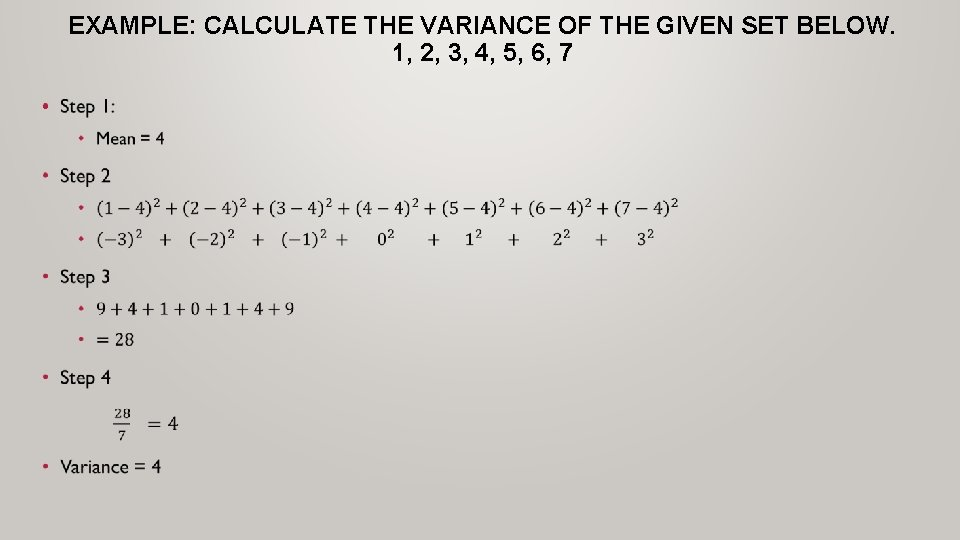 EXAMPLE: CALCULATE THE VARIANCE OF THE GIVEN SET BELOW. 1, 2, 3, 4, 5,