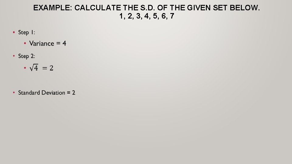EXAMPLE: CALCULATE THE S. D. OF THE GIVEN SET BELOW. 1, 2, 3, 4,