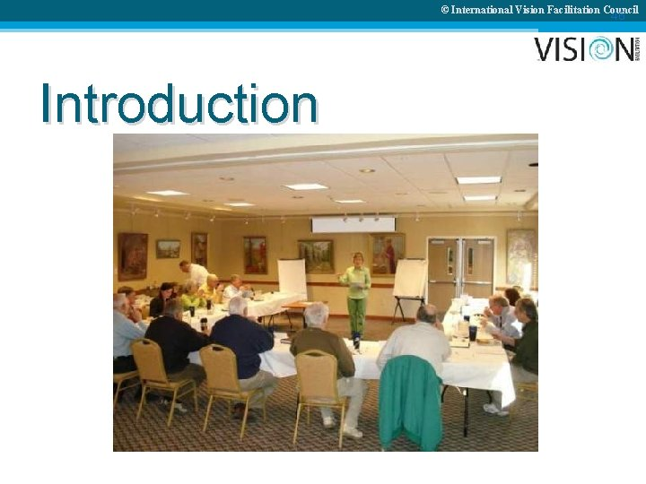 © International Vision Facilitation Council 46 Introduction