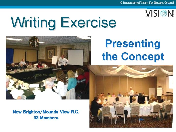 © International Vision Facilitation Council 48 Writing Exercise Presenting the Concept New Brighton/Mounds View