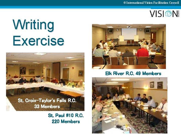 © International Vision Facilitation Council 49 Writing Exercise Elk River R. C. 49 Members