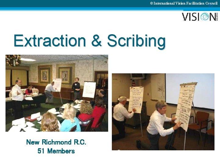 © International Vision Facilitation Council 50 Extraction & Scribing New Richmond R. C. 51