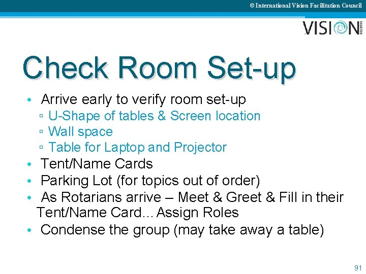© International Vision Facilitation Council Check Room Set-up • Arrive early to verify room