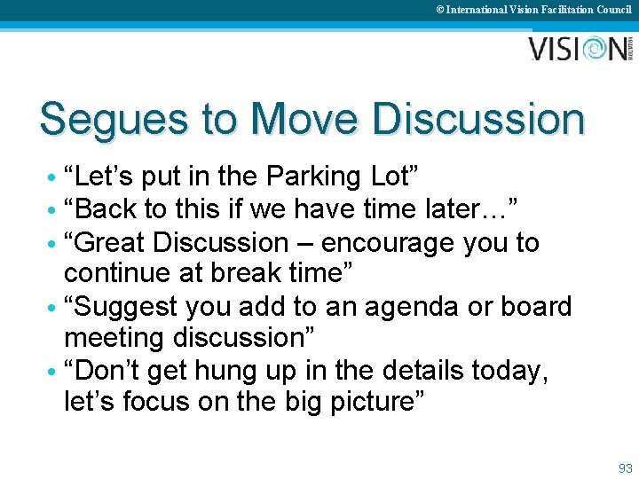 """© International Vision Facilitation Council Segues to Move Discussion • """"Let's put in the"""