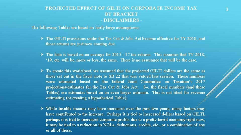 PROJECTED EFFECT OF GILTI ON CORPORATE INCOME TAX BY BRACKET - DISCLAIMERS The following