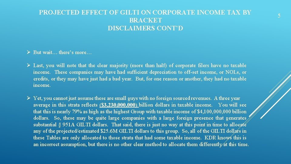 PROJECTED EFFECT OF GILTI ON CORPORATE INCOME TAX BY BRACKET DISCLAIMERS CONT'D Ø But