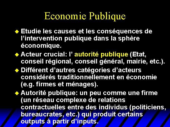 Economie Publique u Etudie les causes et les conséquences de l'intervention publique dans la