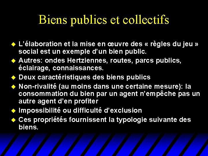 Biens publics et collectifs u u u L'élaboration et la mise en œuvre des