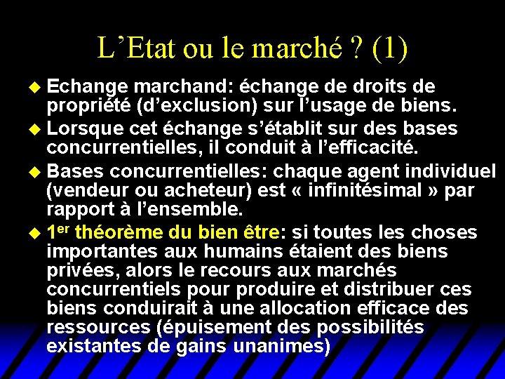 L'Etat ou le marché ? (1) u Echange marchand: échange de droits de propriété