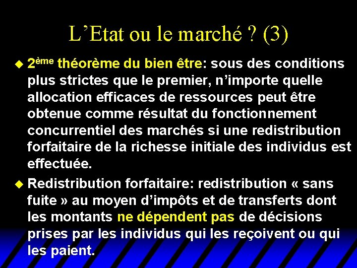 L'Etat ou le marché ? (3) u 2ème théorème du bien être: sous des