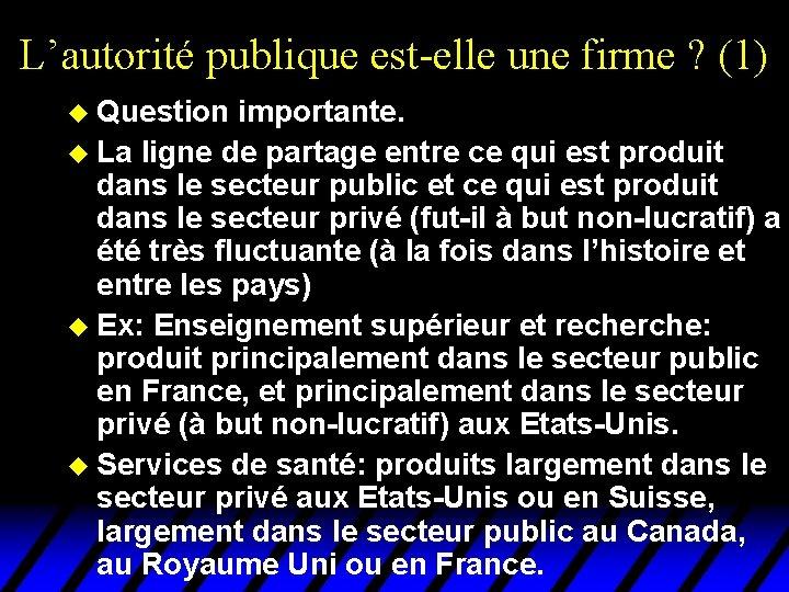 L'autorité publique est-elle une firme ? (1) u Question importante. u La ligne de
