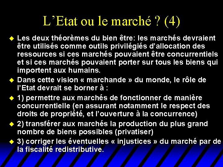 L'Etat ou le marché ? (4) u u u Les deux théorèmes du bien