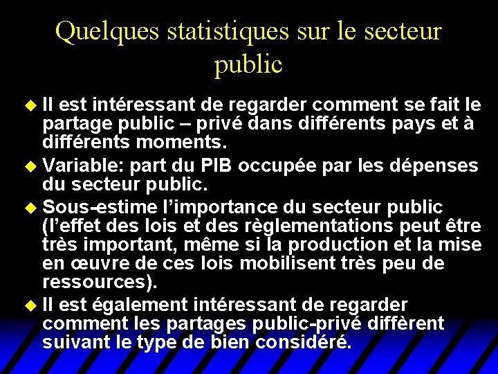 Quelques statistiques sur le secteur public u Il est intéressant de regarder comment se