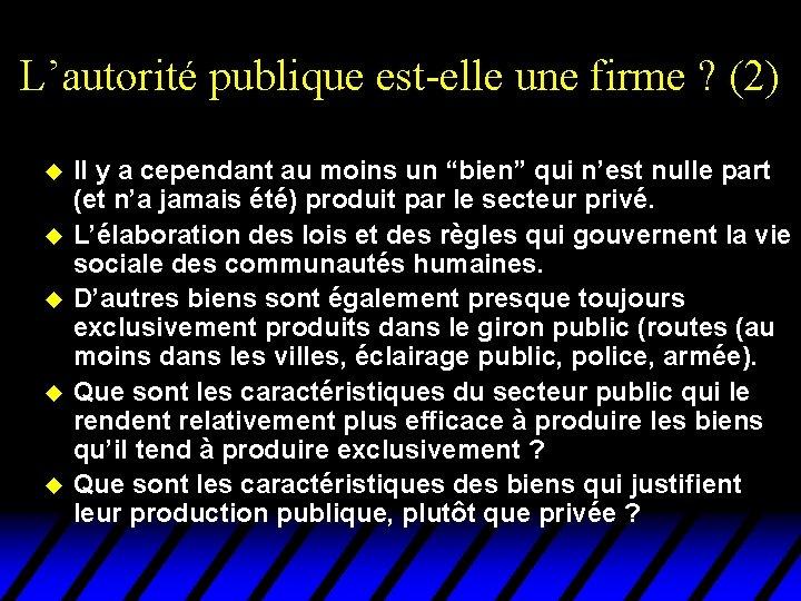 L'autorité publique est-elle une firme ? (2) u u u Il y a cependant