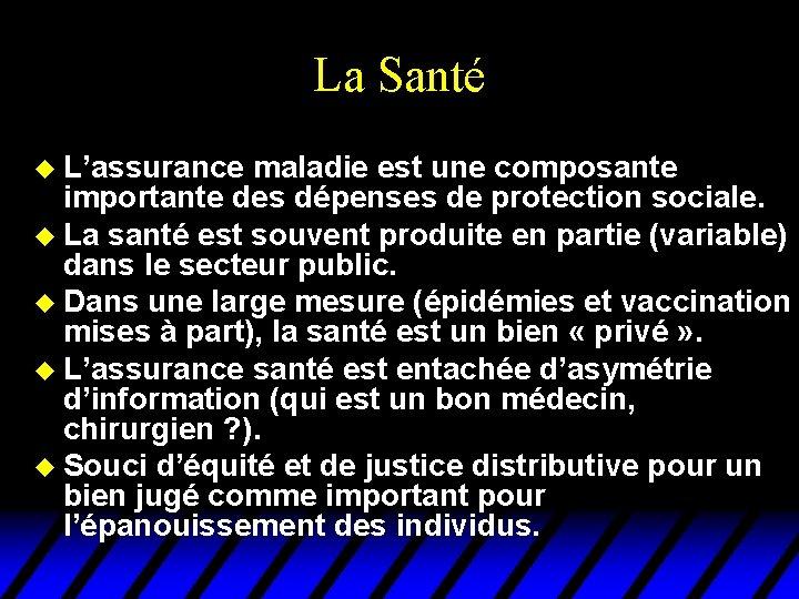 La Santé u L'assurance maladie est une composante importante des dépenses de protection sociale.